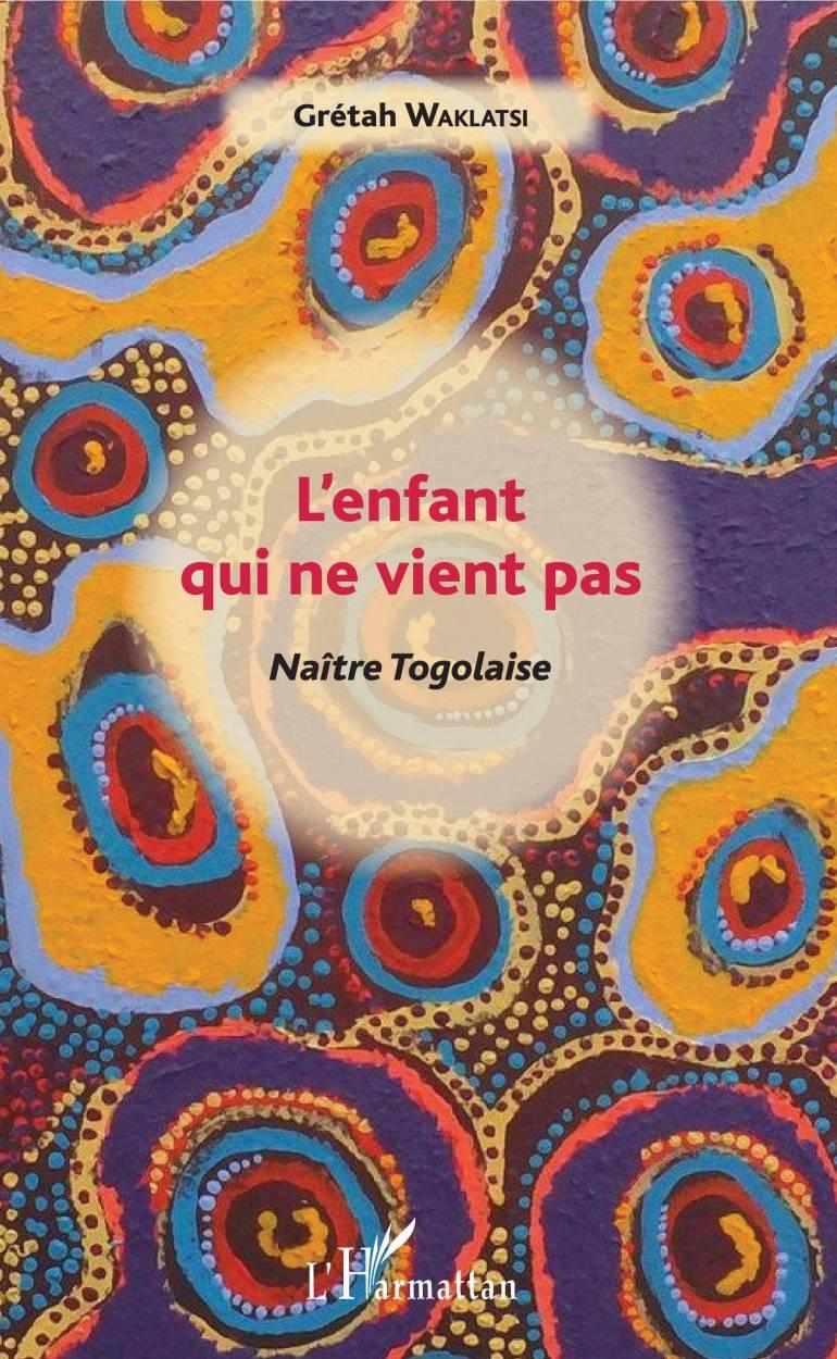 Togo/ «L'enfant qui ne vient pas», un témoignage vivant de l'auteure Gretah Waklatsi