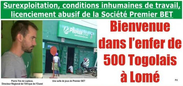 Togo, Société Premier BET : Surexploitation. Conditions inhumaines de travail. Licenciement abusif. Bienvenue dans l'enfer de 500 Togolais à Lomé !